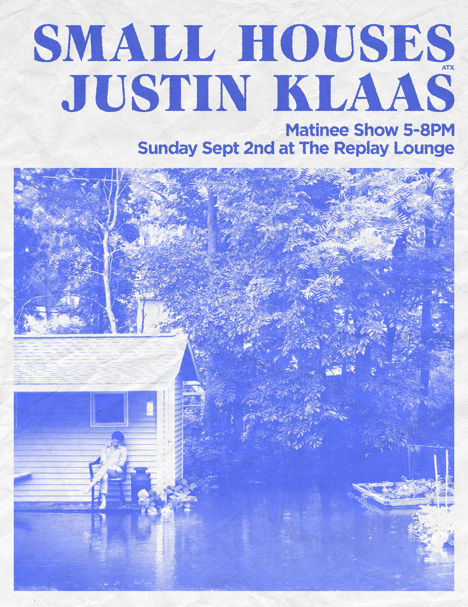 small houses atx justin klaas matinee show 5 8pm i heart